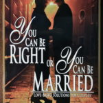 You Can Be Right or You Can Be Married